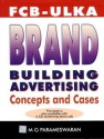 Fcb Ulka Brand Building Advertising : Concepts and Cases 1st Edition: Book