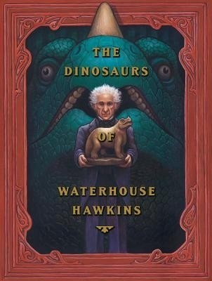 The Dinosaurs Water House Hawkins (Caldecott Honor Book)
