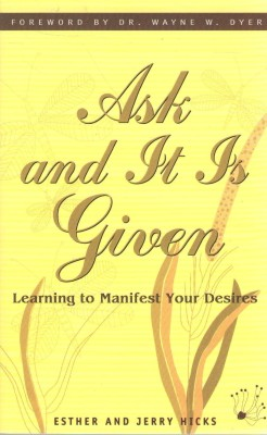 Ask And It Is Given : Learning To Manifest Your Desires price comparison at Flipkart, Amazon, Crossword, Uread, Bookadda, Landmark, Homeshop18