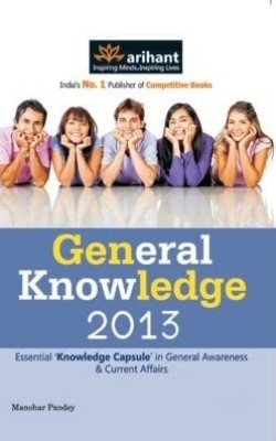 Buy General Knowledge 2013: Essential 'Knowledge Capsule' in General Awareness & Current Affairs (English) 01 Edition: Book