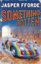 Something Rotten: Thursday Next Book 4 (English): Book