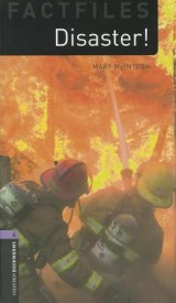 Oxford Bookworms Factfiles: Disaster!: Level 4: 1400-Word Vocabulary (Oxford Bookworms Library Factfiles; Stage 4) (English) (Paperback)
