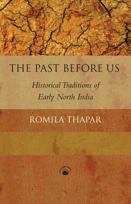 The Past Before us: Historical Traditions of Early North India 1st  Edition price comparison at Flipkart, Amazon, Crossword, Uread, Bookadda, Landmark, Homeshop18
