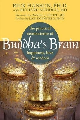 Buddha's Brain: The Practical Neuroscience of Happiness, Love & Wisdom price comparison at Flipkart, Amazon, Crossword, Uread, Bookadda, Landmark, Homeshop18