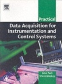 Practical Data Acquisition for Instrumentation and Control Systems (English) 01 Edition (Paperback)