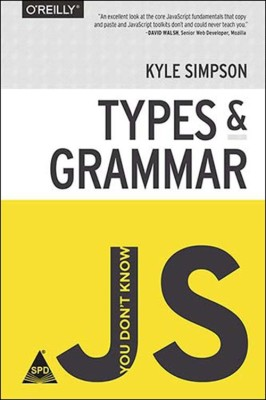 You Don't Know JS: Types & Grammar (English) price comparison at Flipkart, Amazon, Crossword, Uread, Bookadda, Landmark, Homeshop18