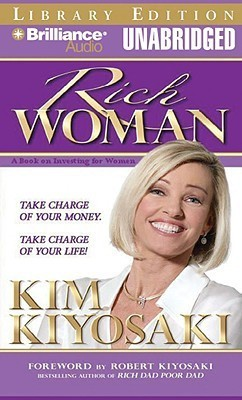Rich Woman: A Book on Investing for Women: Take Charge of Your Money; Take Charge of Your Life! Library Edition (English)