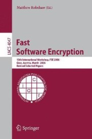 Fast Software Encryption: 13th International Workshop, Fse 2006, Graz, Austria, March 15-17, 2006, Revised Selected Papers (lecture Notes In Computer Science) (English) illustrated edition Edition (Paperback)