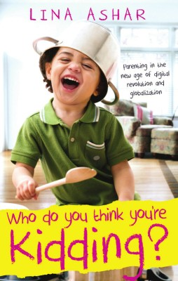 Who Do You Think You're Kidding?: Parenting in the new age of digital revolution and globalization price comparison at Flipkart, Amazon, Crossword, Uread, Bookadda, Landmark, Homeshop18