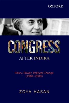 Congress After Indira: Policy, Power, Political Change (1984 - 2009) price comparison at Flipkart, Amazon, Crossword, Uread, Bookadda, Landmark, Homeshop18