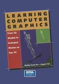 Learning Computer Graphics - From 3D Models to Animated Movies on Your PC (English) Pap/Cdr Edition (Paperback)