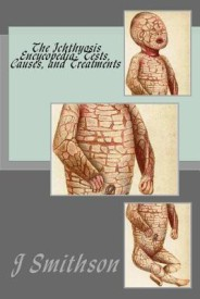The Ichthyosis Encycopedia: Tests, Causes, and Treatments (English) (Paperback)