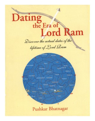 DATING THE ERA OF LORD RAM:Discover the actual dates of the lifetime of Lord Ram 01 Edition price comparison at Flipkart, Amazon, Crossword, Uread, Bookadda, Landmark, Homeshop18