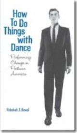How to Do Things with Dance: Performing Change in Postwar America (English) (Paperback)