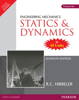 Buy ENGINEERING MECHANICS : STATICS & DYNAMICS IN SI UNITS 11ED 11th Edition: Book