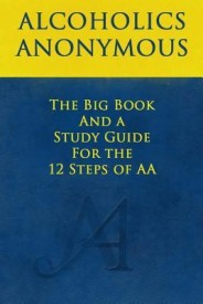 The Big Book and a Study Guide of the 12 Steps of AA (English) (Paperback)