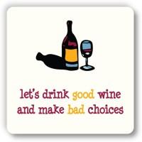 Nourish Let's Drink Good Wine Wood Coaster Multicolor, Pack Of 1