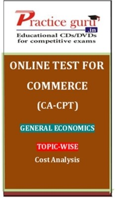 Practice Guru Commerce CA   CPT General Economics Topic wise Cost Analysis Online Test Voucher available at Flipkart for Rs.50