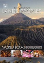 World Book Reference World Book Highlights The World's Lands and Peoples
