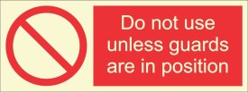 BRANDSHELL Do Not Use Unless Guards are in Position Emergency Sign