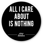 PosterGuy All I Care is About Nothing Motivational