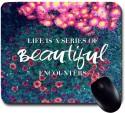 Awwsme Life Is Series Of Beautiful Encounters Mousepad (Multicolour)