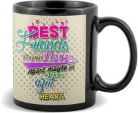 SKY TRENDS GIFT Best Friends Forever Never Apart Maybe In Distance But Never At Herat. With Best Gifts For Birthday And Anniversary Black Coffee Ceramic Mug (320 Ml)