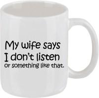Elli Gifts My Wife Says Coffee Mug Ceramic Mug (325 Ml)