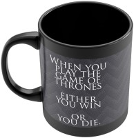 PosterGuy Game Of Thrones Quote TV Series Inspired Ceramic Mug (280 Ml)