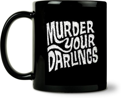 ShopMantra Plates & Tableware ShopMantra Murder Your Darling Quote Ceramic Mug