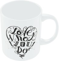 PosterGuy Love What You Do Art Ceramic Mug (280 Ml)