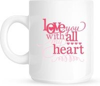 Huppme Love You With My All Heart White  Ceramic Mug (350 Ml)