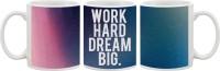 1 Crazy Designer 1 Crazy Designer Work Hard Dream Big White  350 ML -C5010095 Ceramic Mug (300 Ml)