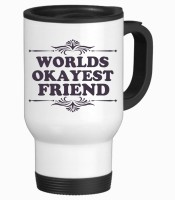 Tiedribbons World Okayest Gifts For My Friend Travel Stainless Steel Mug (350 Ml)