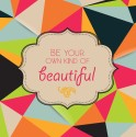 Be Your Own Kind Of Beautiful Poster - Small
