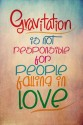 Gravitation For Love Poster - Medium