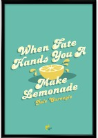Lemon When Fate Hands You A Lemon, Make A Lemonade. - Dale Carnegie Framed Poster (Multicolor)