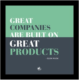 Athah Great companies are built on great products! - Elon Musk Poster Photographic Paper Paper Print