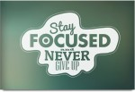 ShopMantra Posters Stay Focused & Never Give Up Laminated Poster Paper Print