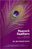 Peacock Feathers - Book One - Yoga Of Conflict: Regionalbooks
