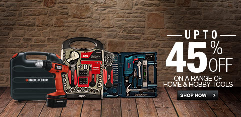 Home & Hobby Tools - Upto 45% Off
