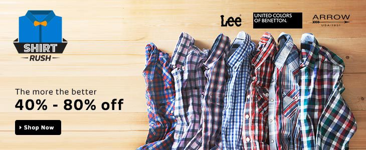 SHIRT 40% - 50% OFF | United Colors of Benetton, Roadster, John Players, Peter England, Allen Solly, Lee, Wrangler, Arrow, Indian Terrain, Zovi, Mufti, Claude Lorrain, Being Human Clothing, Park Avenue, GANT, Van Heusen, Mark Taylor, HRX Basics, Mast & Harbour, Arrow Sport, Puma, Flying Machine, Locomotive, Nautica, Blackberrys, Pepe Jeans, Raymond, Yepme, People, Provogue, Pepe, Highlander, The Indian Garage Co., Turtle, Ruggers, Black Coffee, Parx, ColorPlus, French Connection Arrow New York , Indigo Nation , IZOD , Arrow Sports , Scullers , American Swan , Levis , Cherokee , John Miller , Invictus , Basics Life , Excalibur , Van Heusen Sport , GAS , Global Nomad , Rodid , 19sixty6 , 2 Dudes , 2 way , 21 Inside , 4Squares , 4squares , 7 Ocean , 70MM , 70mm , 883police , 99Hunts , 9H , A & C Signature , A&C Signature , A5 Fashion , Aavaya Fashion , Abony , AC , Accoy , Across Seas , Actinum , Adara , Addyvero , Adhaans , Adidas Originals , Adivo , Aedi , AF , Again , AJ Dezines , Akaas , Akkriti by Pantaloons , Alamurit , Alanti , Albelishop , Alive Sport , Alloy , Alpha Centauri , Alto Moda by Pantaloons , American Cult , Amolukh , Angoor , Anry , Anytime , Apris , Apuesto , Aqua , Arihant , Arrow Newyork , Artzz , Asher , Atmosphere , Atorse , Attitude Works , Aumentare , Austrich , Ausy , Avigo , Azziano , Babas Wear , Babery , Backin Tor , Bafeeela , Bandit , Banjara , Barrel , Barrier Reef , Beach Guys , Being Fab , Being Human , Belario , Beleville , Bellavita , Ben Carter , Bendiesel , Berlyn Club , Bhane , BK Black , Bk Black , BL_NK , BLACK COFFEE , BlackBird , Blackburne Inc , Blacksoul , Bleu , Blimey , Blu Men , Blue Buton , Blue Fire , Blue Saint , Blue Threads , Blue Tonic , Bluesaint , Blumerq , Bolt , Bombay High , Bombayhigh , Break East , Breakbounce , Brice , Brinley , British Terminal , Brooklyn Blues , Brumax , Burdy , Butter Sense , Byford by Pantaloons , Byford By Pantaloons , Cabalo , Caio , Calvin Klein , Camrick , Canary London , Cantabil , Caricature Clothing , Cation , CFU Unlimited , CFU UNLIMITED , Champion , Chhipaprints , Chilee Life , Classy Casuals , Club Avis USA , Club Bollywood , Clydesdale , Coast , Coaster , Cobb , COBB , Cod Jeans , Code 61 , Coffee Bean , College Varisity , Color Code , Color Plus , Comoros , Cool Colors , Cool Waves , Coolcolors , Copperline , Corpus , COT lO , Cotton Natural , Cow Boy , Cowboy , Crocks Club , Cross Creek , Cuffle , D Vogue London , D.O. , Daniel Hechter , Dastak , De Cartlon , deeksha , Deeksha , Defossile , Delhi Eagle , Delta , Denimize , Dennis Lingo , Dennison , Denzo , Dezire , DHK , Divya Fashion , Dockweiler , Drake , Dress.com , Duke , E Atavios , East West , Edjoe , Effc , Einstein , Elegant , Elite Formals , Elligator , Emliy , Enovate , Esoft , Essential , ESSENTIAL , Etalian Plus , Ethiculture , Euromens , Eurossia , Evith , Evolv , Excalibur London , Expect , F Factor By Pantaloons , F Factor by Pantaloons , F Fashion Stylus , Fabindia , FabIndia , Factory Direct , Faraday , Fash-A-Holic , Fashion My Day , Fashion N Style , Fashion Stylus , Fashion Tree , Fashion18 , Fasholic , Fasnoya , Fast n Fashion , Fbbic , Feather Touch , Feed Up , Fidato , Finder Zone , Fire N Ice , Fizzaro , Flippd , Flying Port , Focker , Forever19 , Fox , FrancoLeone , Frank & Jones , Frankline , FREECULTR , Freecultr , French Twins , Frissk , Fungus , Funky , Furore , Fusion Freak , Fzyme Ohreally , Gagnant , Galvanni , Gas , Gasser , Genesis , Get Taxed , Ghpc , GHPC , Givo , Global Republic , Globus , Go Untucked , Gold Coin , Golf Club , Good Karma , Goodkarma , Grammer , Green Apple , Green Bows , GreyBooze , Grhk , Griffin , Gupta Polyplast , Gupta polyplast , Guts , Hack , Hancock , Hartmann , Harvard , HasH Luxury , Haute Couture , Heart Bit , Hekar , Helg , Henry Club , High Star , Hip Way , Hippoolife , Hubberholme , Hueman , Hugo Chavez , Hypernation , I Jeanswear , I Jeanswear by Shoppers Stop , I Know , I M Young , I Trendz , I-VOC , I-Voc , i-VOC , i-Voc , Ibaary , Iconic , Ictley , Identiti , Imyoung , IMYOUNG , Inborn , Indian Nation , Indian Weller , Indicode , Indigo Jeanscode , Indiweaves , Inego , Inmark , Inspired By Boardriding , INVICTUS , Ishin , Ishin Designer Studio , Ivoc , Izod , J Marks , Jack 8 , Jack Berry , Jack Collins , Jads , Jainez , Jazzup , Jeanswest Australia , Jeffrey Rozers , Jhon Major , JMD , Jogur , jogur , Jorby , Jovial Mart Store , Just Henry , just i , Just I , Kalpatru , KALPATRU , Kalrav , Kash & Ash , Kennington , Kenton , Kings Republic , Kingswood , KINGSWOOD , Kiosha , Kloof , Kook N Keech , Kook N Keech Disney , Koolpals , Kraasa , Krazzy Collection , Kuons Avenue , La Milano , La Rochelle , La Seven , LA Seven , LanosUC , Larwa Sherts , Lavilaze , Le Bison , Le Blanc , Le Tailor , Leaf , LEAF , Lee Marc , Lee Mark , Lee Mars , Lemon & Vodka , Leo , Life by Shoppers Stop , LMFAO , Lmfao , LOCOMOTIVE , Logo Apparel , London Bee , London Fog , Lowcha , LSD Casuals , LSD Jeans , Luca Poles , Lucia Studd , Luxurazi , Macoro , Mafatlal , Magson Elite , Maharaja , Manchester United , Mangue , Manoviraj Khosla , Maple , Mario Zegnoti , Mario Zegnoti by Shoppers Stop , Mario Zegnoti sporty club l... , MARK TAYLOR , Markrich , Marx , Matchles , Mavango , Mayank Modi , Mc-John , Mclubb , Meltin , Meraki , Michael Hurray , mike and smith , Million Dollars , Minister , Mode , Mode De Base Italie , Mode Manor , Modimania , Moka , Moksh , Monteil & Munero , Montis , Mosco Fashion , Motley , Moushe , Mr Button , MR BUTTON , Msquare , Muxyn , Mynte , Nation Polo Club , Native Age , Nauhwar , Neburu , Neel , Nexq , Nirvana Klothe , Noble Faith , Nord51 , Nova Scottia , NPC , Nu Look , NuLook , Numero Uno , Odin , Officers Choice , Ojjo , One Fuel , Onlinemaniya , Orange And Orchid , Orange Plum , Orange Plum? , Orange Valley , Organics , Origin Thai , Orizzonti , Os , OuttaSkin , Oxford Club , Oxolloxo , OXOLLOXO , Oyster Blue , paelilo , Paelilo , Pecanzfashion , Pepe Jeans London , Phashion Town , Pi Zon , Picador , Piccolo clothings , Piccolo Clothings , Pique Republic , Pistn , Platinum League , Playfox , Poker Dreamz , Prakasam Cotton , Prakum , Prime Wear , Private Image , Probase , Project , Proline , Proman , Protext , Protext Premium , Protonze , PROVOGUE , Purple , Put-On , PXL , Qpark , Quiksilver , R&C , Radbone , RAFTERS , Rafters , Rajdhani , Rajrang , Ramani , Ramarrow , Ranger , Rangifer , Rat Trap , Rattrap , Ravel , Raw , Raxicure , Raybon , Realvalue , Rebel , Red Capsicum , Red Tape , Rediance , Ree , Ree Active , Reeactive , Reevolution , Repique , Reptilia , Republic , Republic of Spiel , Retario , Richlook , Richworth , Right Trak , Rigo , Riot , Riot Jeans , Rituall , Roar and Growl , Robin Rider , Rockberg , Roger Clothier , Romanfox , Rover , Royal Front , RPB , Ruggers Young , Rv Collection India , S.A True Fashion , s.Oliver , S9 Men , S9 MEN , Saadgi , Saffire , Saint & Stitch , Sanwara , Saulty Water , SayItLoud , Sayitloud , SayitLoud , Scatchite , Scotch Water , Scottish , Scottland , Scullers Sport , See Designs , Sensation Club , Sequal , Sf Jeans By Pantaloons , SF Jeans by Pantaloons , SG Apparels , Shaftesbury , Shahana , Shemrock , Sher Singh , Shield & Sword , Shifa , Shilpi , Shopper Tree , Shoppers Delight , Shreebalajitraders , Side Effects , Signature , Silver Streak , Sizfashion , Skatti , Skie Studio , Skookie , Skybe , Sleek Line , Slim Fits , Slub , Smokestack , SmokeStack , Solemio , SOLEMIO , Solzo , Something Strong , South Harro , Southbay , Sp Bearer , spaamty , Spaky , Sparow , Speak , Springfield , Srota , Srs , SRS , Status Quo , Stoff , Stoke , Stop by Shoppers Stop , STOP by Shoppers Stop , Stop To Start , Stop To Start by Shoppers Stop , Strak , STRAK , Street Junkies , Strobe , Sttoffa , Studio Nexx , Stylistry , Stylox , Suchos , Super Human , Superdry , Suspense , Swiss Connection , Swiss Polo , T.D.G , T.M.Lewin , Taboo , Tabser , tabser , Tag , Tag & Trend , Taurus , Teemper , Teevra , Tenor , The Black Denim Co. , The black denim co. , The Cotton Company , The G Street , The Luxorian , The Vanca , Thegstreet , TheGStreet , Theory Of Fashion , Thinc , Thisrupt , Thomas Scott , Threadbow , TLH , TomBerry , Top Notch , Trinity India , Truccer Basics , True Fashion , TT , Tuck.in , Tuscans , Twillory , U.S.Polo Association , Ubho , Ubho Core , UCB , Uk Basics , Ultra , Uncultured , Union Jack , Union Street , Union Street Clothing - USC , Uniqe , United Colors of Benetton. , UR Like , Urban Navy , Urban Nomad , Urban Touch , Urbana , US Designs , US Woodlook , USP , V Dot , V2k Fashion , Vaak , Vango Play , Vape , Varisity , Vayya , Verismo , Vermonti Milan , Vettorio Fratini , Vettorio Fratini by Shopper... , Vettorio Fratini f/s checks... , Vettorio Fratini Oxford Men... , Vinara Trends , VinaraTrends , Vinaratrends , Vintage Polo Assn , Vitaly , Vivyaan , Vlive , Voi Jeans , VOI JEANS , Volmaken , Volume zero , Volume Zero , Wajbee , Wear Your Mind , West Flax , West Vogue , White Gold , Will Chase , Willmohr , Windover , Winsome Deal , Wintage , Wizman , WROGN , Wrogn , X-Cross , X-CROSS , X-Secret , Xmex , Xolo , Xplore , Yell , Yellow Kok , Yellow Orange , Yellow Submarine , Yishion , Yolo - You Only Live Once , You , Younky , Yuva , Yuvi , Z-Plus , Zak & Oscar , Zavlin , Zeal , Zed One , Zembei , Zerel , Zeus , Zinng , Zion , Zorro , Zuricch , Zurick ,