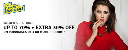 Deals | Flipkart - Womens Clothing - UP TO 70% + EXTRA 30%